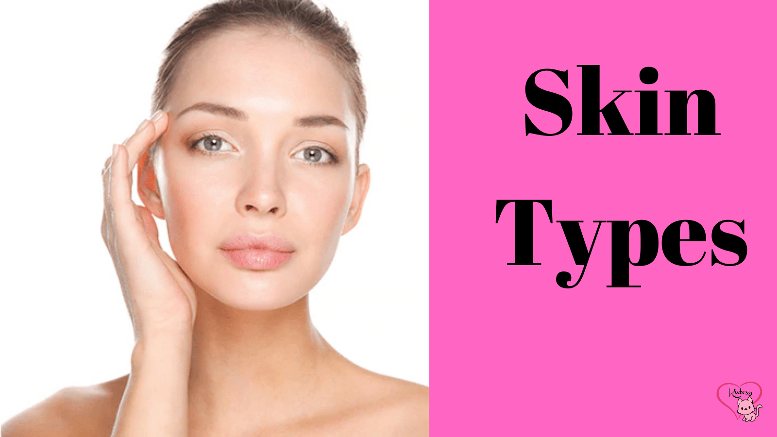 Skin Types-Know your skin type-March 2020