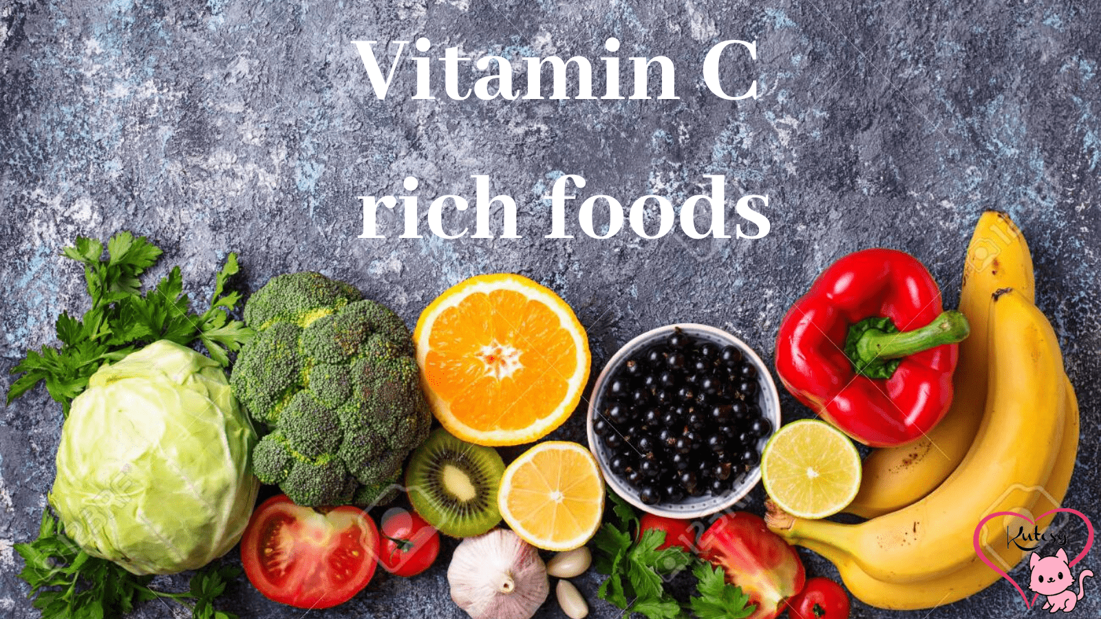 20 Foods that are rich in Vitamin C- April 2020