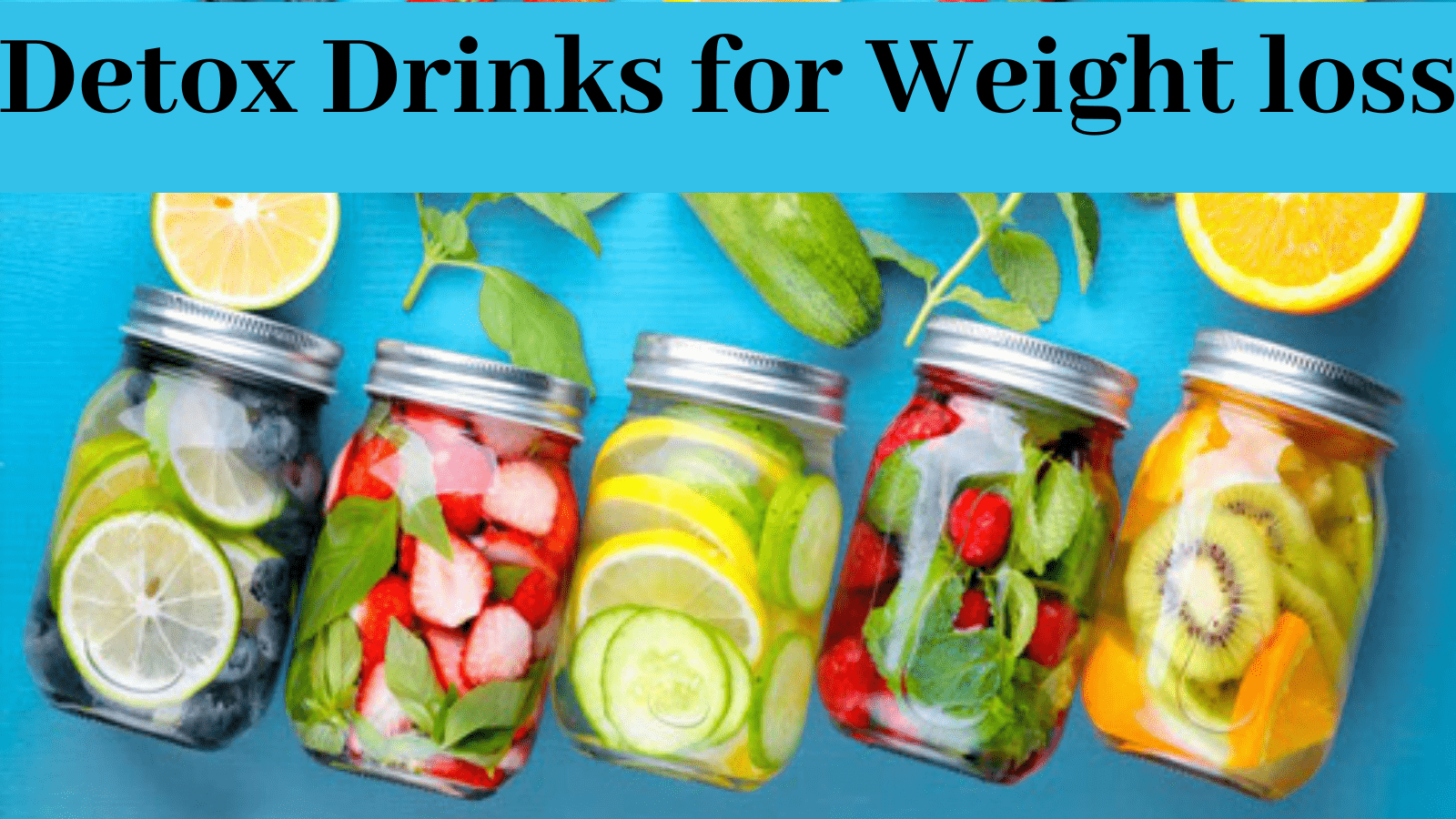 8 Simple and Best Detox drinks to lose weight.