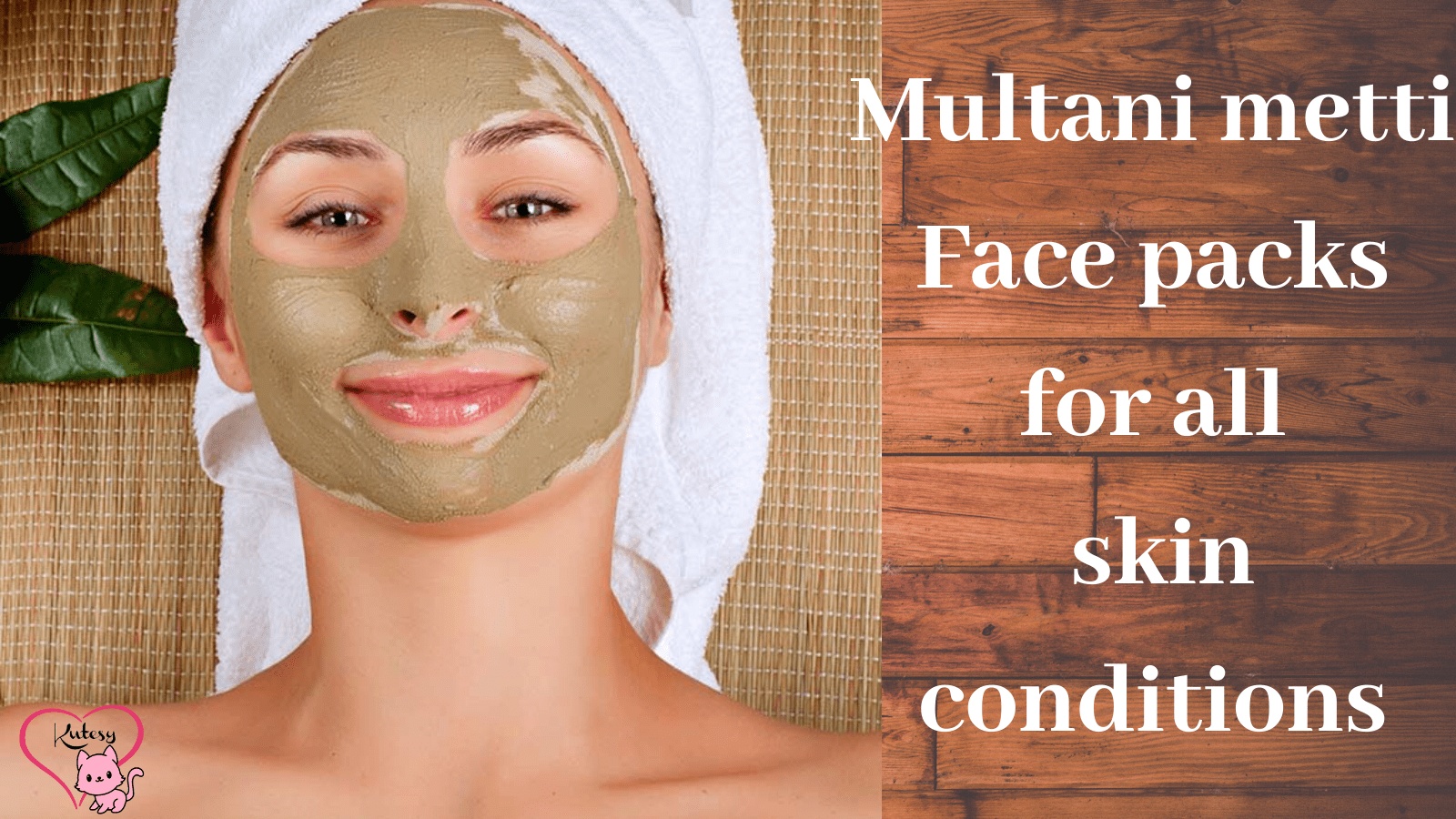 9 Best Multani Metti Face pack for different skin conditions