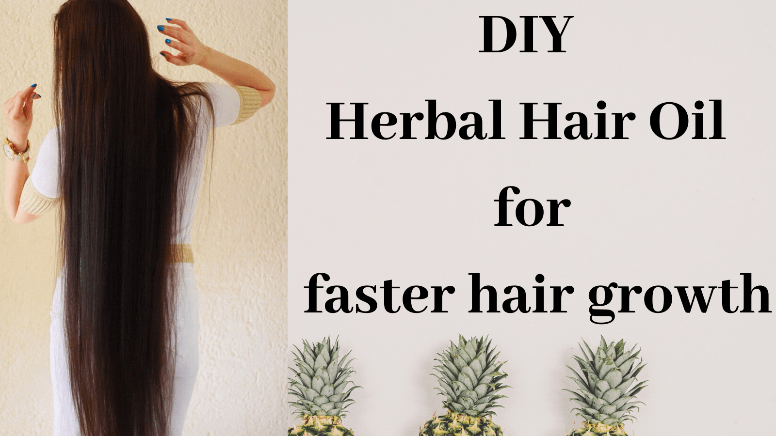 DIY Herbal Hair oil for faster hair growth and how to use it.